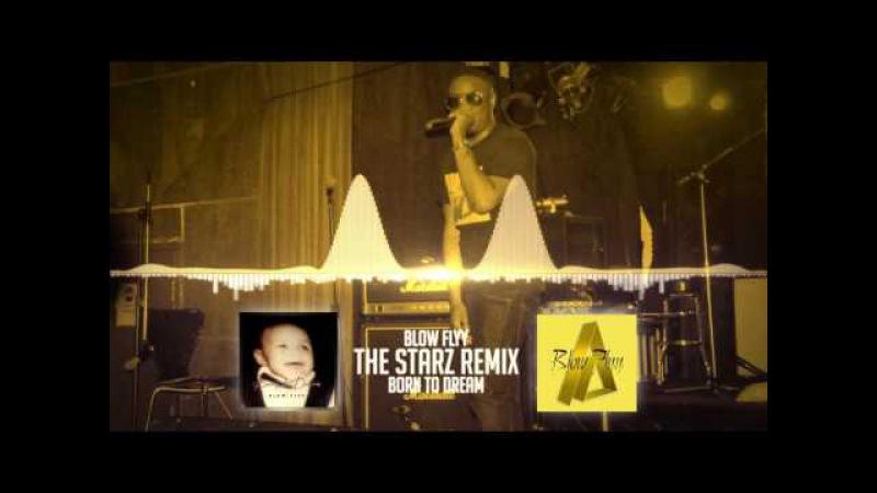 BLOW_FLYY_ THE STARZ Remix