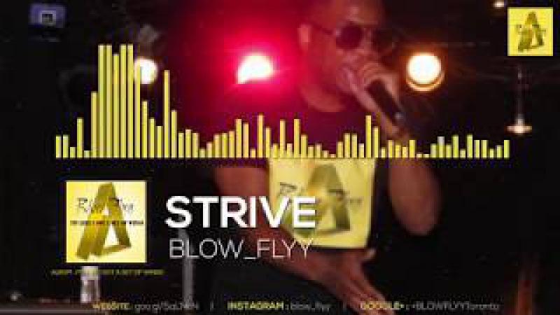 BLOW_FLYY_ STRIVE