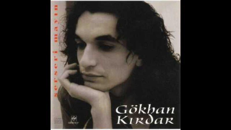 Gökhan Kırdar - Yerine Sevemem