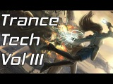 An Hour of Tech Trance Music Vol. III