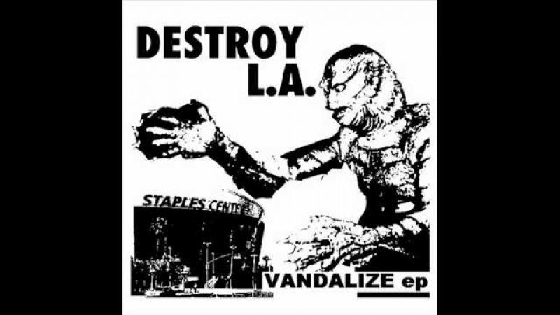 Destroy L.A. - Vandalize EP