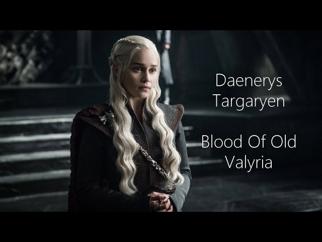 Game Of Thrones III Daenerys Targaryen III Blood Of Old Valyria