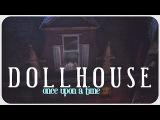 d.o.l.l.h.o.u.s.e. - once upon a time