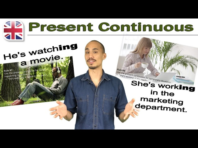 How to Use the Present Continuous - English Verb Tenses - English Grammar Lesson