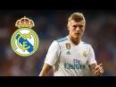 Toni Kroos ● World Class Midfielder 2017 18
