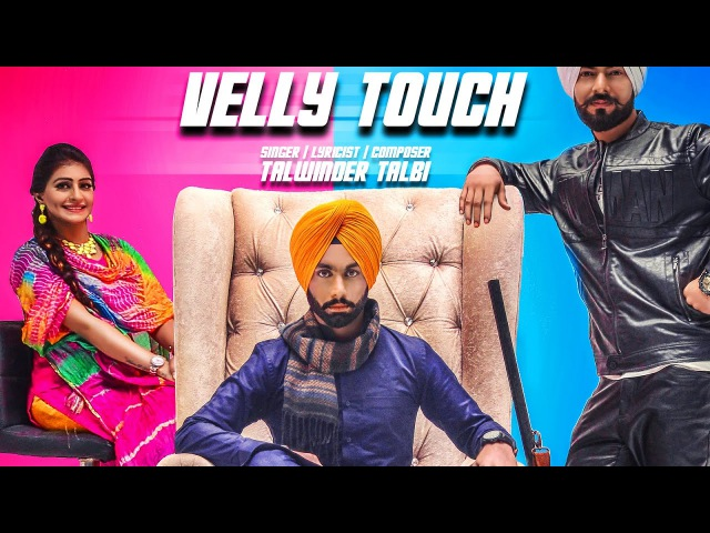 Velly Touch || Talwinder Talbi || Ghaint Singh Entertainment || Livtar Singh || Navneet Singh