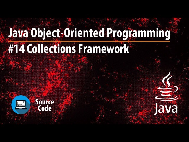 Java OOP. Урок 14. Collections Framework