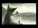 История дружбы мифического существа и человека. Игровой фэнтези фильм The Last Guardian