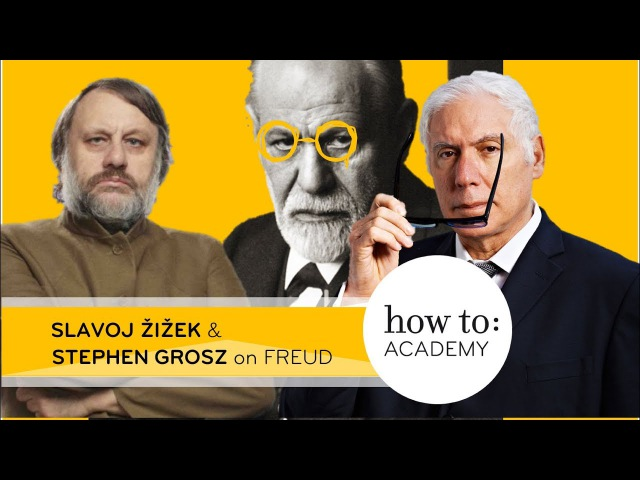 Freud Lives! | Slavoj Žižek and Stephen Grosz