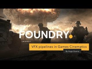 VFX pipelines in Games Cinematics by Hugo Guerra
