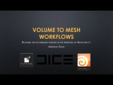SideFX GDC 2017 booth presentation: Volume to mesh workflows used in Battlefield 1