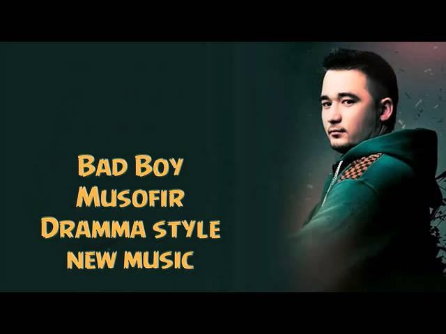 Bad boy Musofir new uzbek muic 2015