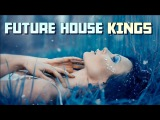 The Future House Kings - Oliver Heldens, Tchami &amp Tujamo Music Mix
