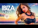 IBIZA Sunset Best of Deep House Music Summer 2017 Chill Out Mix