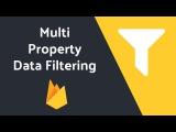 Advanced Firebase Data Filtering (Multi-Property)