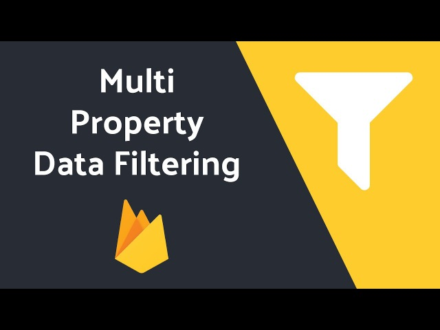 Advanced Firebase Data Filtering (Multi-Property)