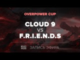 Cloud 9 vs F.R.I.E.N.D.S, OverPower Cup, game 1 [Adekvat, Smile]