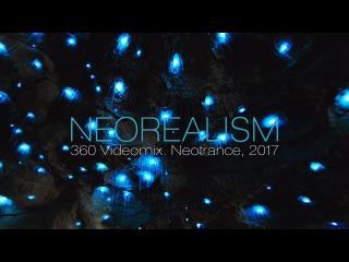 Neorealism (360 Videomix. Neotrance, 2017)