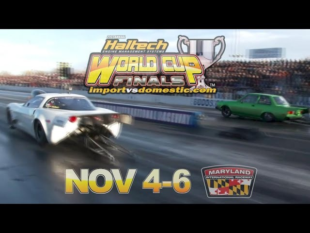 Nyce1s - 21st annual Haltech World Cup Finals Import vs Domestic November 4-6, 2016 at MDIR..