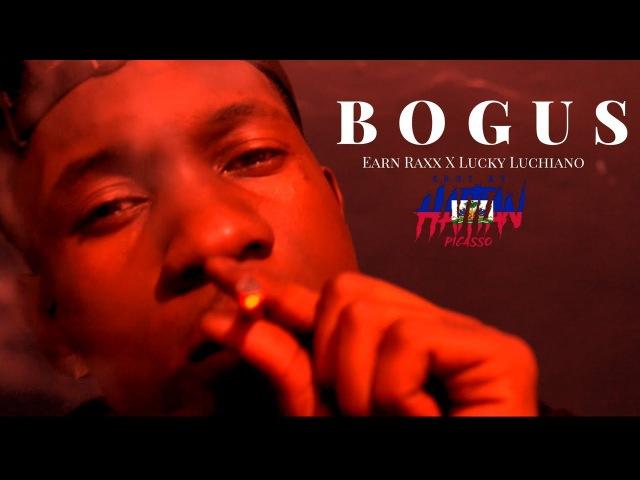 Earn Raxx X Lucky Luchiano - BOGUS   Shot By @HaitianPicasso