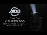ADJ Vizi BSW 300 Sneak Peek