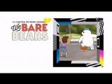 Вся Правда О Медведях - По Будням В 18.35 На Cartoon Network!