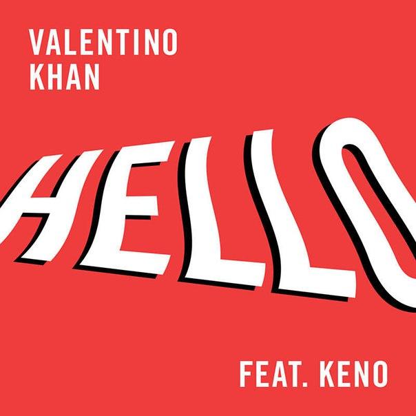 Valentino Khan feat. Keno - Hello