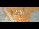 Tales On Tyres: Riding The Baja Divide
