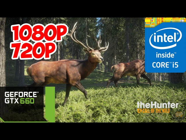 TheHunter Call Of The Wild (i5 3570 GTX 660) 1080/720p ultra high medium low settings