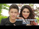 Shahnoza Otabyeva va Shaxriyor Otaboyev - Opa-uka  Шахноза ва Шахриёр - Опа-ука (music version)