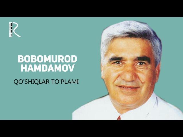 MUVAD VIDEO - Bobomurod Hamdamov - Qo'shiqlar to'plami