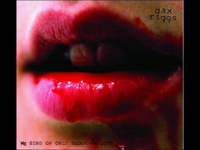 Dax Riggs We Sing Of Only Blood Or Love Full Album