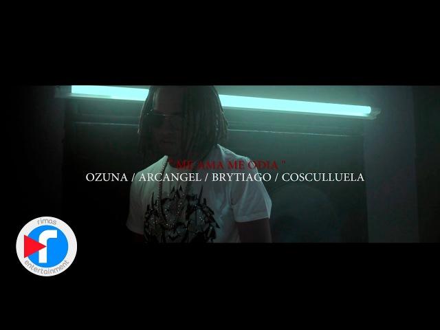 Me Ama Me Odia - [ Video Oficial ] Ozuna x Arcángel x Cosculluela x Brytiago