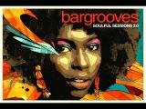 Bargrooves Soulful Sessions 2.0 - Album Sampler
