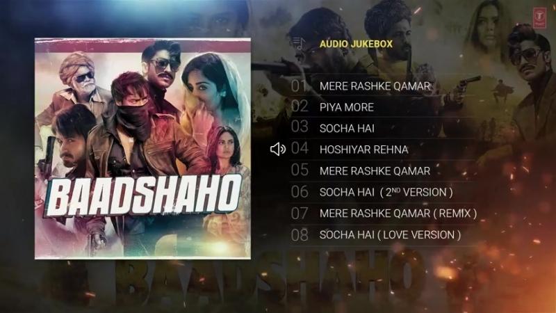 Baadshaho 2017 Jukebox Ajay Devgn, Emraan Hashmi, Esha Gupta, Ileana DCruz