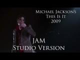 Michael Jackson This Is It 2009 - Jam Studio Version