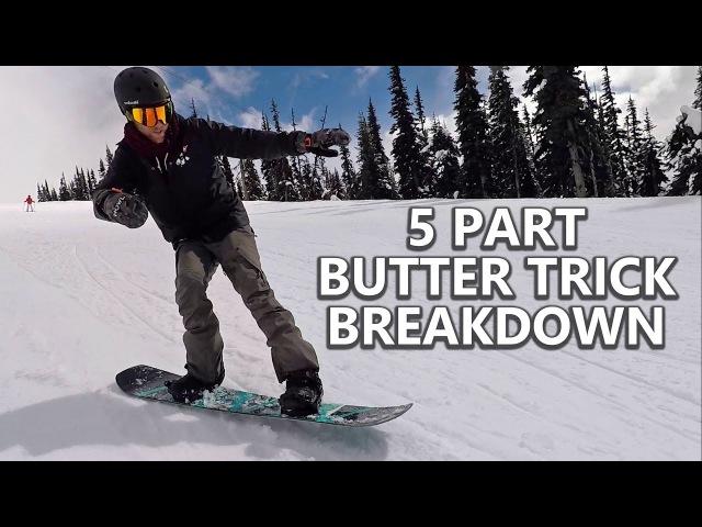 5 Part Snowboard Butter Trick Breakdown