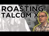 Roasting Talcum X - Shaun King Joins The Young Turks