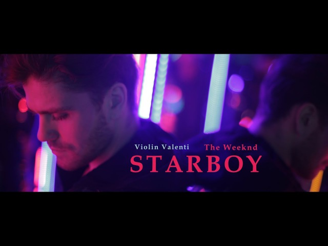 Starboy The Weeknd (Violin Valenti cover)