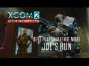 XCOM 2 War of the Chosen - Devs Play Challenge Mode Joes Run
