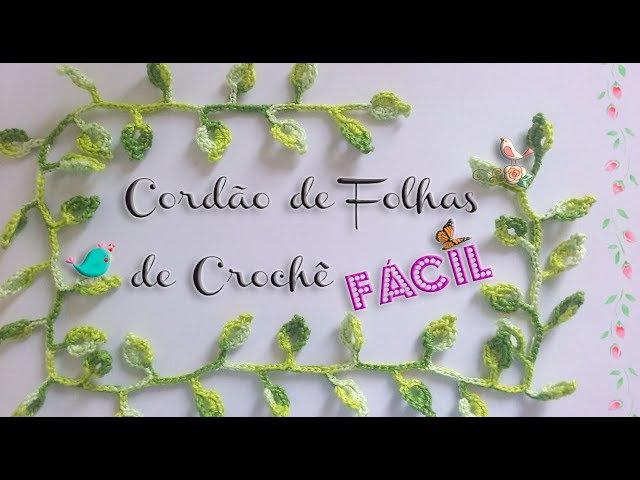 Como fazer Cordão de Folhas ou Ramo de folhas em Crochê, crochet drawstring sheets , かぎ針ひも葉
