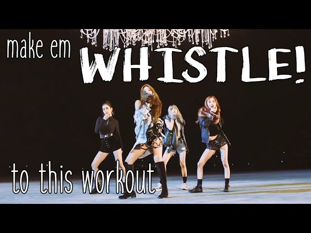 BLACKPINK _ WHISTLE(휘파람) Kpop Dance Workout