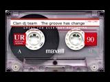 Clan dj team   The groove has change