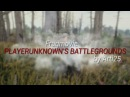 Fragmovie PLAYERUNKNOWN'S BATTLEGROUNDS by Arti25 1