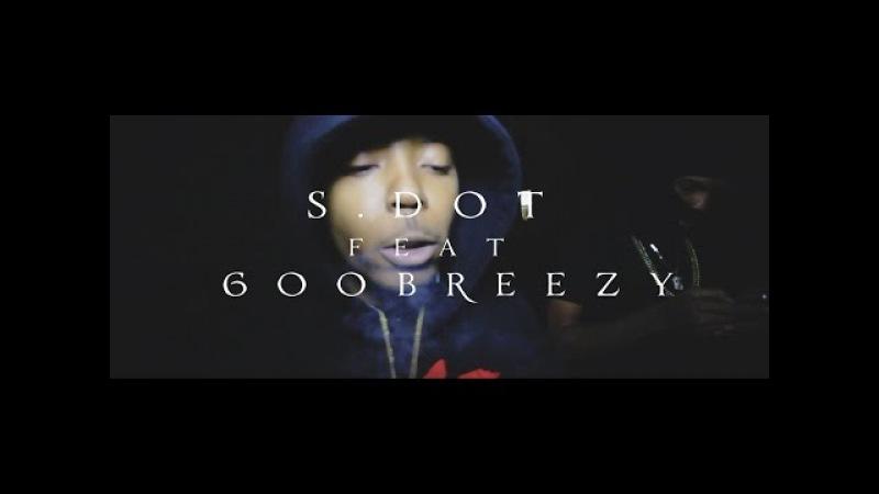 S.dot Feat. 600Breezy - Blowin Like A Fan | Shot By @G_Knox_films @Prince485