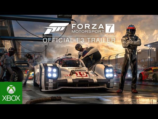 Forza Motorsport 7 E3 2017 4K Announce Trailer