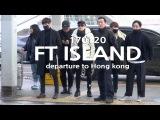 170120 FT ISLAND departure to hongkong ft