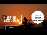 Dub Star By Topher Mohr and Alex Elena II Download Free Music (Non Copyright)