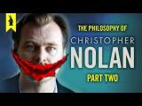 The Philosophy of Christopher Nolan (Part 2) feat. Batman Dark Knight Trilogy Wisecrack Edition