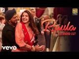 Raula - Full Song Video  Shah Rukh  Anushka  Pritam   Diljit Dosanjh